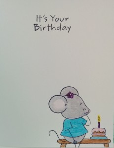 Pictured here is what the inside of the card says and a full picture revealing a birthday cake for the mouse!!!
