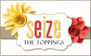 seizethetoppings